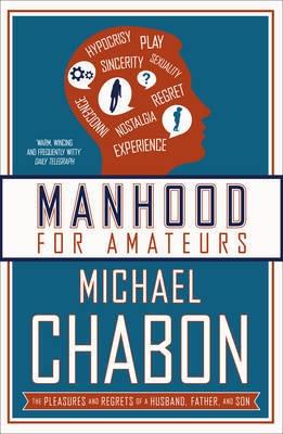 Chabon Manhood for Amateurs