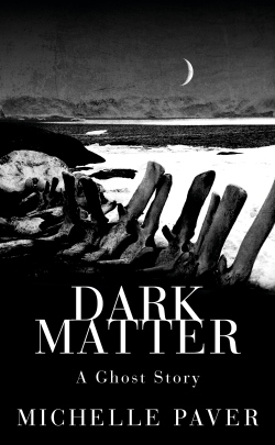 Michelle Paver Dark Matter cover