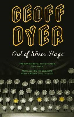 Geoff Dyer Out of Sheer Rage