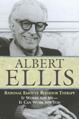 Ellis: Rational Emotive Behavior Therapy
