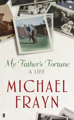Michael Frayn Father's Fortune