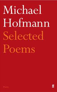 Michael Hofmann Selected Poems