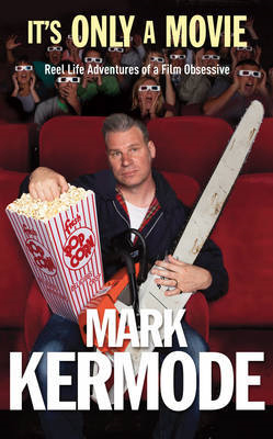 Mark Kermode It's Only a Movie