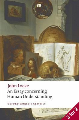 essay on the human understanding An essay concerning human understanding by john locke is one of the great books of the western world it has done much to shape the course of intellectual devel.