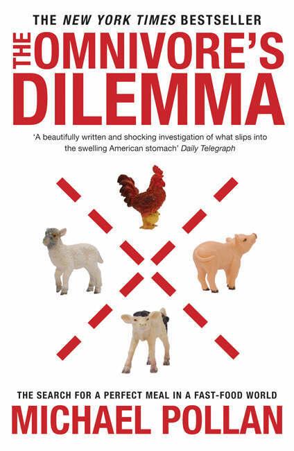 Pollan: Omnivore's Dilemma