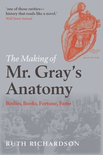 Richardson: Making of Mr Gray's Anatomy