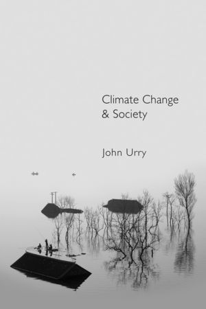John Urry Climate Change and Society