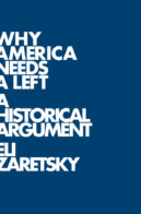 Eli Zaretsky Why America Needs a Left