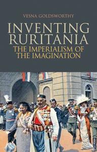 Vesna Goldsworthy: Inventing Ruritania