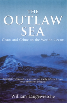 William Langewiesche Outlaw Sea