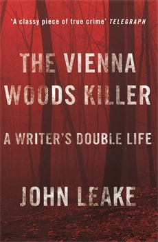 John Leake The Vienna Woods Killer